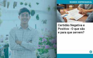 Certidao Negativa E Positiva O Que Sao E Para Que Servem - Contabilidade em São Paulo | Catana Assessoria Empresarial