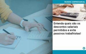 Entenda Quais Sao Os Descontos Salariais Permitidos E Evite Passivos Trabalhistas - Contabilidade em São Paulo | Catana Assessoria Empresarial