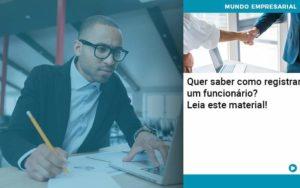 Quer Saber Como Registrar Um Funcionario Lia Este Material - Contabilidade em São Paulo | Catana Assessoria Empresarial