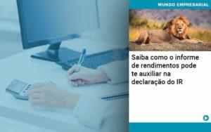 Saiba Como O Informe De Rendimento Pode Te Auxiliar Na Declaracao De Ir - Contabilidade em São Paulo   Catana Assessoria Empresarial