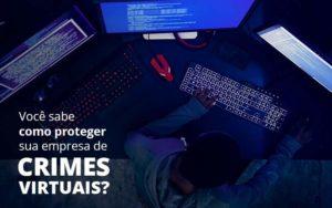 Como Proteger Sua Empresa De Crimes Virtuais - Contabilidade em São Paulo | Catana Assessoria Empresarial