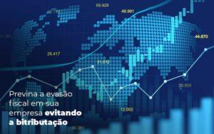 Previna A Evasao Fiscal Em Sua Empresa Evitando A Bitributacao Post 1 - Contabilidade em São Paulo | Catana Assessoria Empresarial