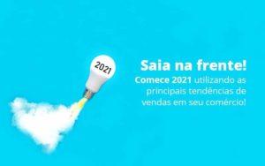 Saia Na Frente Comece 2021 Utilizando As Principais Tendencias De Vendas Em Seu Comercio Post 1 - Contabilidade em São Paulo | Catana Assessoria Empresarial