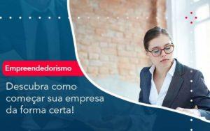 Descubra Como Comecar Sua Empresa Da Forma Certa - Contabilidade em São Paulo | Catana Assessoria Empresarial
