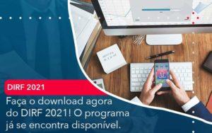 Faca O Dowload Agora Do Dirf 2021 O Programa Ja Se Encontra Disponivel - Contabilidade em São Paulo | Catana Assessoria Empresarial