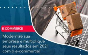 Modernize Sua Empresa E Multiplique Seus Resultados Em 2021 Com O E Commerce - Contabilidade em São Paulo | Catana Assessoria Empresarial