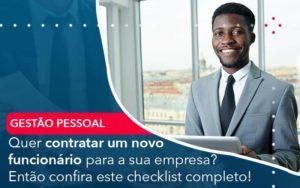 Quer Contratar Um Novo Funcionario Para A Sua Empresa Entao Confira Este Checklist Completo - Contabilidade em São Paulo | Catana Assessoria Empresarial