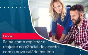 Saiba Como Registrar O Reajuste No E Social De Acordo Com O Novo Salario Minimo - Contabilidade em São Paulo | Catana Assessoria Empresarial