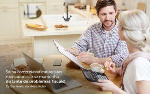 Saiba Como Classificar As Suas Mercadorias E Se Mantenha Distande De Problemas Fiscais Saiba Mais Na Descricao Post 1 - Contabilidade em São Paulo | Catana Assessoria Empresarial