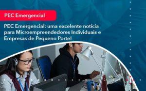 Pec Emergencial Uma Excelente Noticia Para Microempreendedores Individuais E Empresas De Pequeno Porte 1 - Contabilidade em São Paulo | Catana Assessoria Empresarial