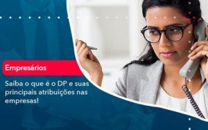 Saiba O Que E Dp E Suas Principais Atribuicoes Nas Empresas 1 - Contabilidade em São Paulo | Catana Assessoria Empresarial