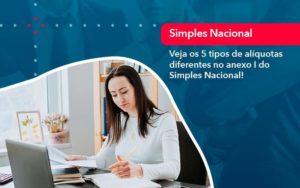 Veja Os 5 Tipos De Aliquotas Diferentes No Anexo I Do Simples Nacional 1 - Contabilidade em São Paulo | Catana Assessoria Empresarial