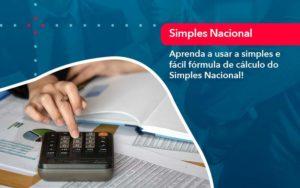 Aprenda A Usar A Simples E Facil Formula De Calculo Do Simples Nacional - Contabilidade em São Paulo | Catana Assessoria Empresarial