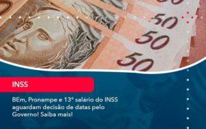 Bem Pronampe E 13 Salario Do Inss Aguardam Decisao De Datas Pelo Governo Saiba Mais 1 - Contabilidade em São Paulo | Catana Assessoria Empresarial