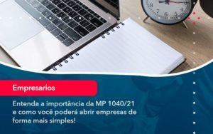Entenda A Importancia Da Mp 1040 21 E Como Voce Podera Abrir Empresas De Forma Mais Simples - Contabilidade em São Paulo | Catana Assessoria Empresarial
