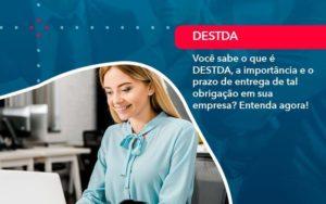 Voce Sabe O Que E Destda A Importancia E O Prazo De Entrega De Tal Obrigacao Em Sua Empresa 1 - Contabilidade em São Paulo | Catana Assessoria Empresarial