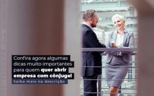 Confira Agora Algumas Dicas Muito Importantes Para Quem Quer Abrir Empresa Com Conjuge Post 1 - Contabilidade em São Paulo | Catana Assessoria Empresarial