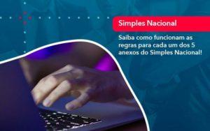 Entenda O Que Sao Os Anexos Do Simples Nacional 1 - Contabilidade em São Paulo | Catana Assessoria Empresarial