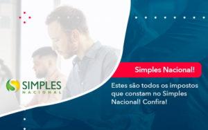 Simples Nacional Conheca Os Impostos Recolhidos Neste Regime 1 - Contabilidade em São Paulo | Catana Assessoria Empresarial