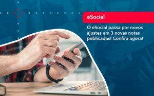 O E Social Passa Por Novos Ajustes Em 3 Novas Notas Publicadas Confira Agora 1 - Contabilidade em São Paulo | Catana Assessoria Empresarial