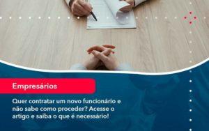 Quer Contratar Um Novo Funcionario E Nao Sabe Como Proceder Acesse O Artigo E Saiba O Que E Necessario 1 - Contabilidade em São Paulo | Catana Assessoria Empresarial
