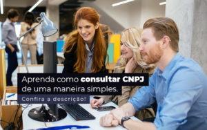 Aprenda Como Consultar Cnpj De Uma Maneira Simples Post 1 - Contabilidade em São Paulo | Catana Assessoria Empresarial