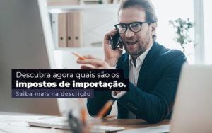 Descubra Agora Quais Sao Os Impostos De Importacao Post 1 - Contabilidade em São Paulo   Catana Assessoria Empresarial