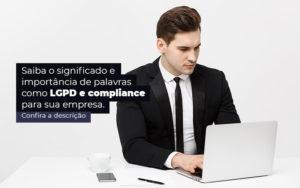Saiba O Significado E Importancia De Palavras Como Lgpd E Compliance Para Sua Empresa Post 1 - Contabilidade em São Paulo   Catana Assessoria Empresarial