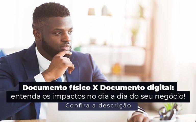 Documento Fisico X Documento Digital Entenda Os Impactos No Dia A Dia Do Seu Negocio Post 1 - Contabilidade em São Paulo | Catana Assessoria Empresarial