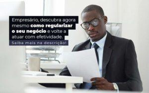 Empresario Descubra Agora Mesmo Com Oregularizar O Seu Negocio E Volte A Atuar Com Efetividade Post 1 - Contabilidade em São Paulo | Catana Assessoria Empresarial