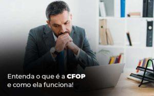 Entenda O Que E A Cfop E Como Ela Funciona Blog 1 - Contabilidade em São Paulo | Catana Assessoria Empresarial