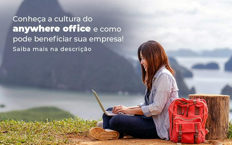 Conheca A Cultura Do Anywhere Office E Como Pode Beneficiar Sua Empresa Blog 2 - Contabilidade em São Paulo | Catana Assessoria Empresarial