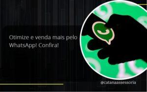 Otimize E Venda Mais Pelo Whatsapp Confira Catana Empresarial - Contabilidade em São Paulo | Catana Assessoria Empresarial